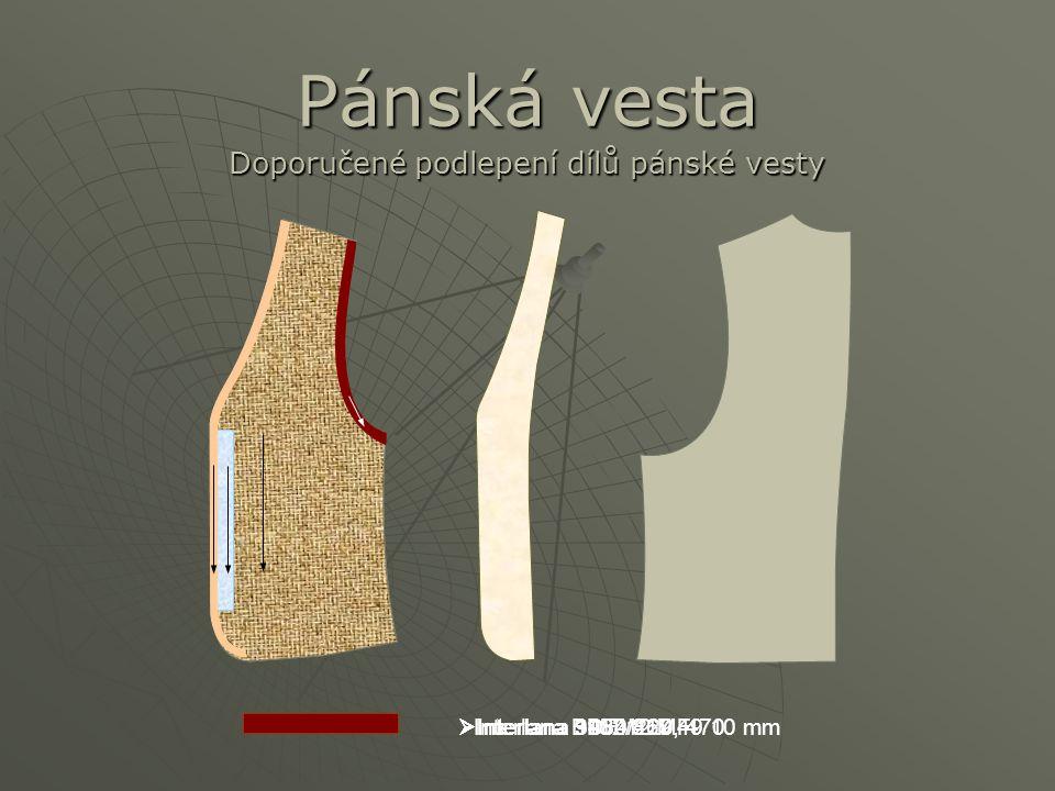 Pánská vesta Doporučené podlepení dílů pánské vesty  Interlana 9484 469, 470  Interlana 3930/220  Interlana 1152/817 49 10 mm  Interlana BDF 12 MF