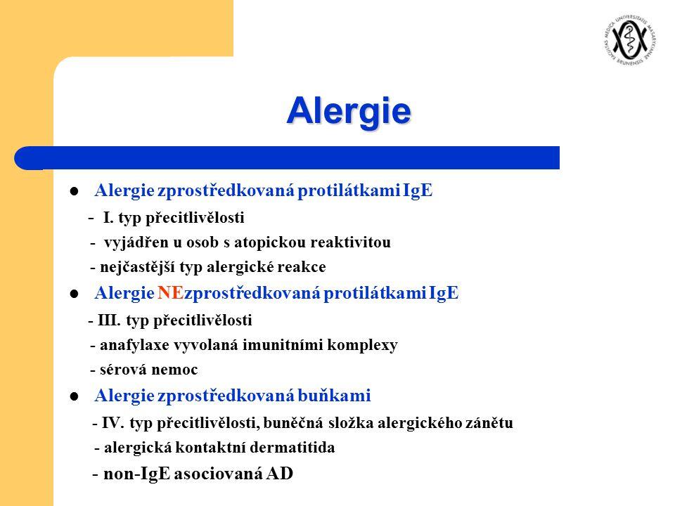 Alergie Alergie zprostředkovaná protilátkami IgE - I. typ přecitlivělosti - vyjádřen u osob s atopickou reaktivitou - nejčastější typ alergické reakce