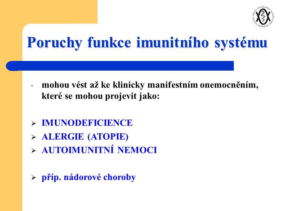 Nedostatečnost imunitního systému - imunodeficience Jde o imunopatologické stavy, u nichž je snížena celková reaktivita organizmu na antigenní a jiné podněty vyvolávající specifickou či nespecifickou reakci.