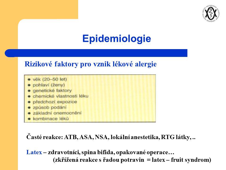 Epidemiologie Rizikové faktory pro vznik lékové alergie Časté reakce: ATB, ASA, NSA, lokální anestetika, RTG látky,.. Latex – zdravotníci, spina bifid
