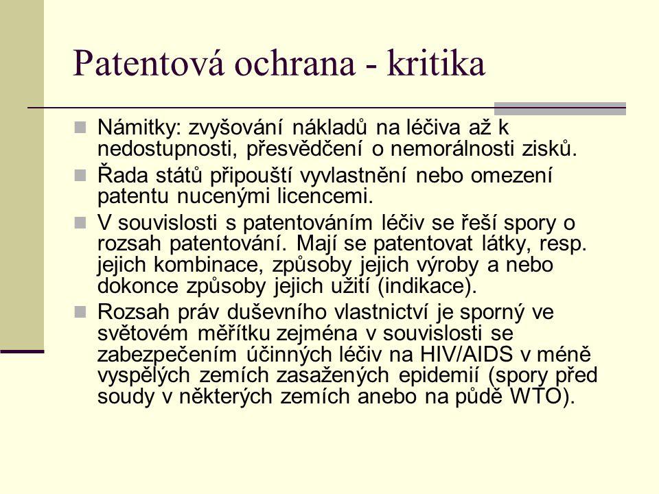 Patentová ochrana - kritika Námitky: zvyšování nákladů na léčiva až k nedostupnosti, přesvědčení o nemorálnosti zisků. Řada států připouští vyvlastněn