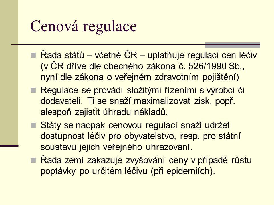 Cenová regulace Řada států – včetně ČR – uplatňuje regulaci cen léčiv (v ČR dříve dle obecného zákona č. 526/1990 Sb., nyní dle zákona o veřejném zdra