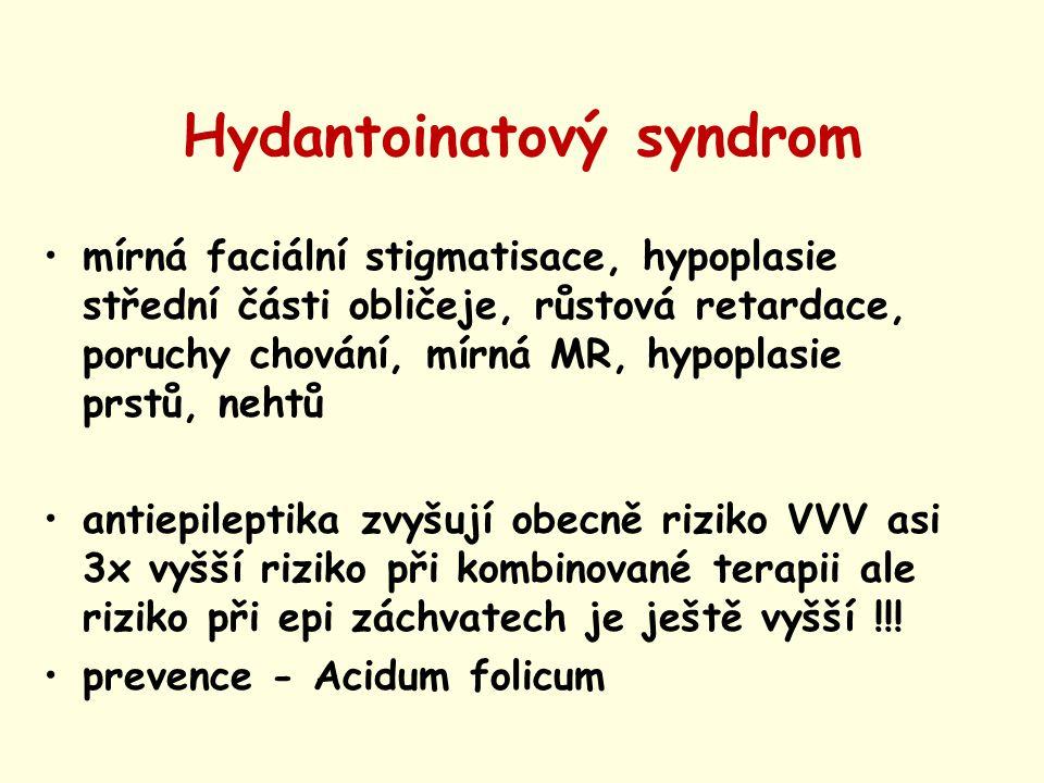 Hydantoinatový syndrom mírná faciální stigmatisace, hypoplasie střední části obličeje, růstová retardace, poruchy chování, mírná MR, hypoplasie prstů,