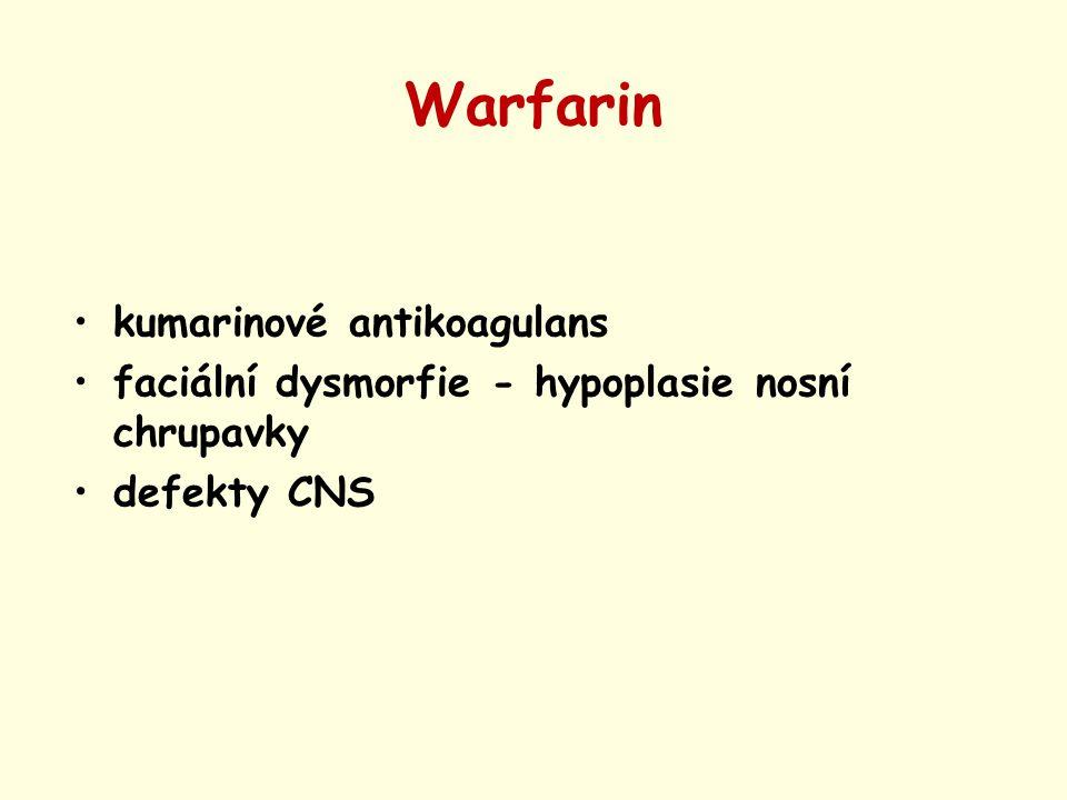 Warfarin kumarinové antikoagulans faciální dysmorfie - hypoplasie nosní chrupavky defekty CNS