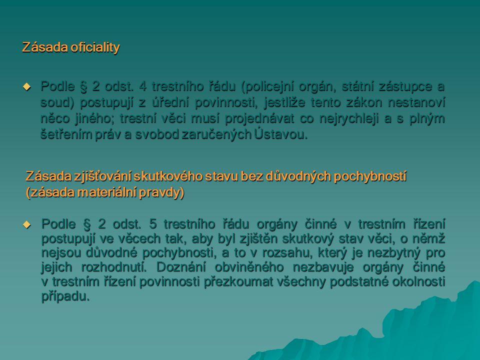 Zásada oficiality  Podle § 2 odst.
