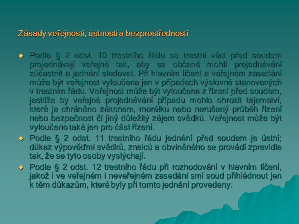 Zásady veřejnosti, ústnosti a bezprostřednosti  Podle § 2 odst.