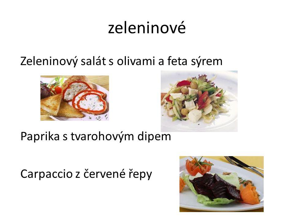 zeleninové Zeleninový salát s olivami a feta sýrem Paprika s tvarohovým dipem Carpaccio z červené řepy