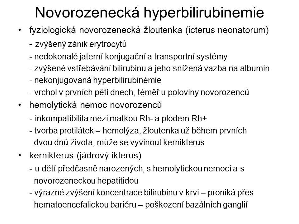 Novorozenecká hyperbilirubinemie fyziologická novorozenecká žloutenka (icterus neonatorum) - zvýšený zánik erytrocytů - nedokonalé jaterní konjugační