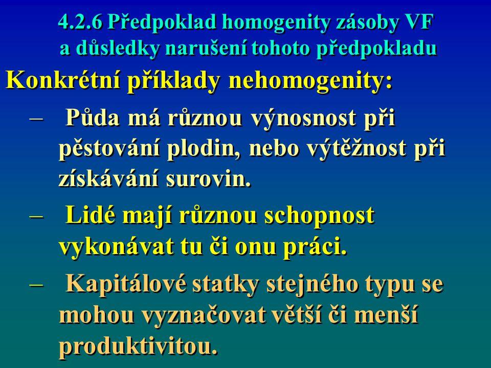 4.2.6 Předpoklad homogenity zásoby VF a důsledky narušení tohoto předpokladu 4.2.6 Předpoklad homogenity zásoby VF a důsledky narušení tohoto předpokl
