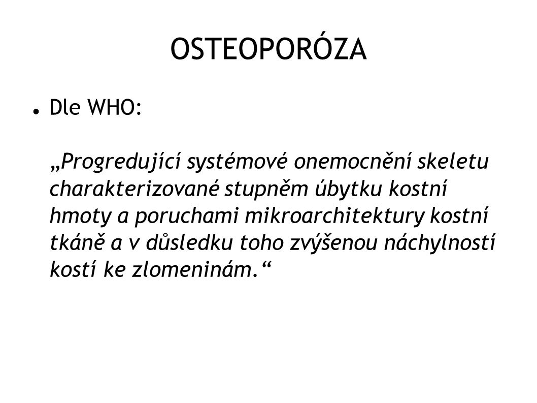 Zdroj obr.: http://lifework.arizona.edu/wsw/walking/images/osteo03.jpg