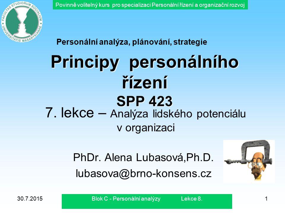 Povinně volitelný kurs pro specializaci Personální řízení a organizační rozvoj 30.7.2015Blok C - Personální analýzy Lekce 8.1 Principy personálního ří