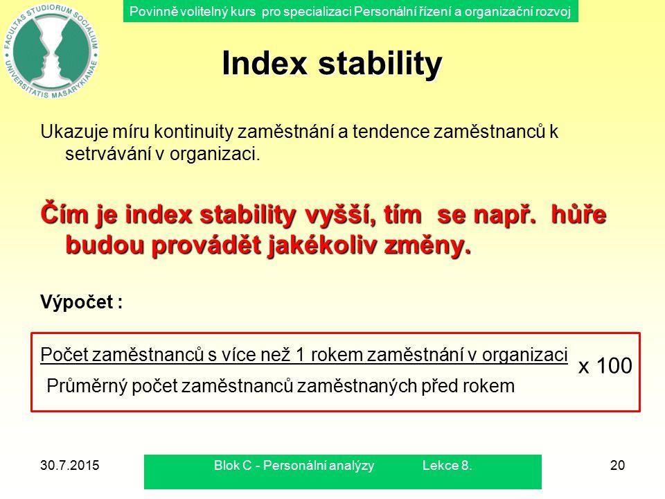 Povinně volitelný kurs pro specializaci Personální řízení a organizační rozvoj 30.7.2015Blok C - Personální analýzy Lekce 8.20 Index stability Ukazuje