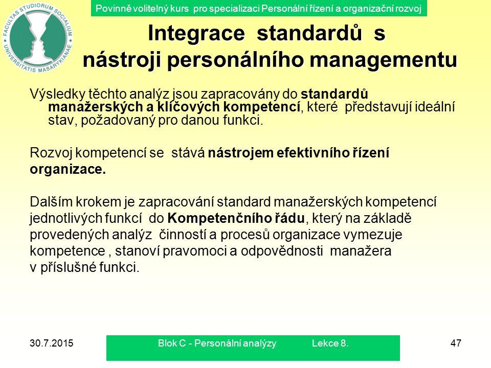 Povinně volitelný kurs pro specializaci Personální řízení a organizační rozvoj 30.7.2015Blok C - Personální analýzy Lekce 8.47 Integrace standardů s n