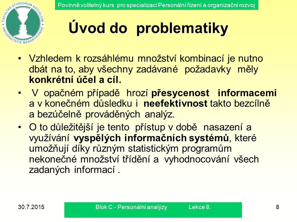 Povinně volitelný kurs pro specializaci Personální řízení a organizační rozvoj 30.7.2015Blok C - Personální analýzy Lekce 8.8 Úvod do problematiky Vzh
