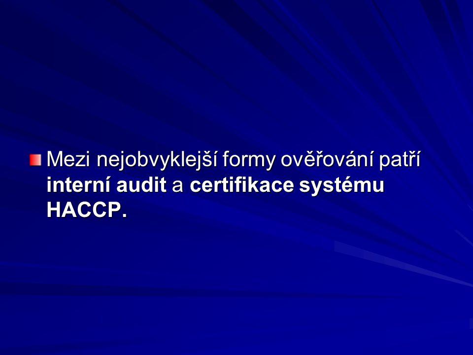 Mezi nejobvyklejší formy ověřování patří interní audit a certifikace systému HACCP.