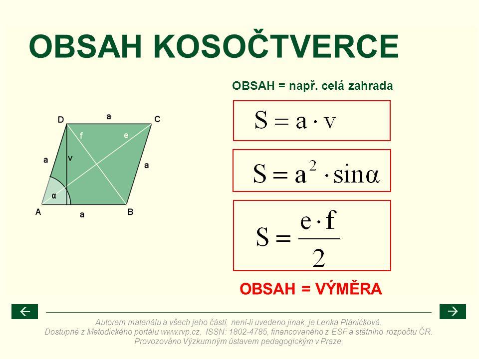 OBSAH = VÝMĚRA OBSAH KOSOČTVERCE OBSAH = např. celá zahrada   Autorem materiálu a všech jeho částí, není-li uvedeno jinak, je Lenka Pláničková. Dost