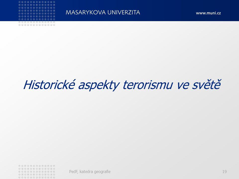 Historické aspekty terorismu ve světě PedF, katedra geografie19