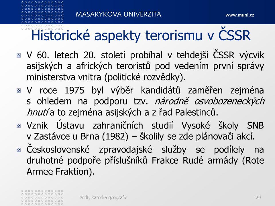 Historické aspekty terorismu v ČSSR V 60. letech 20. století probíhal v tehdejší ČSSR výcvik asijských a afrických teroristů pod vedením první správy