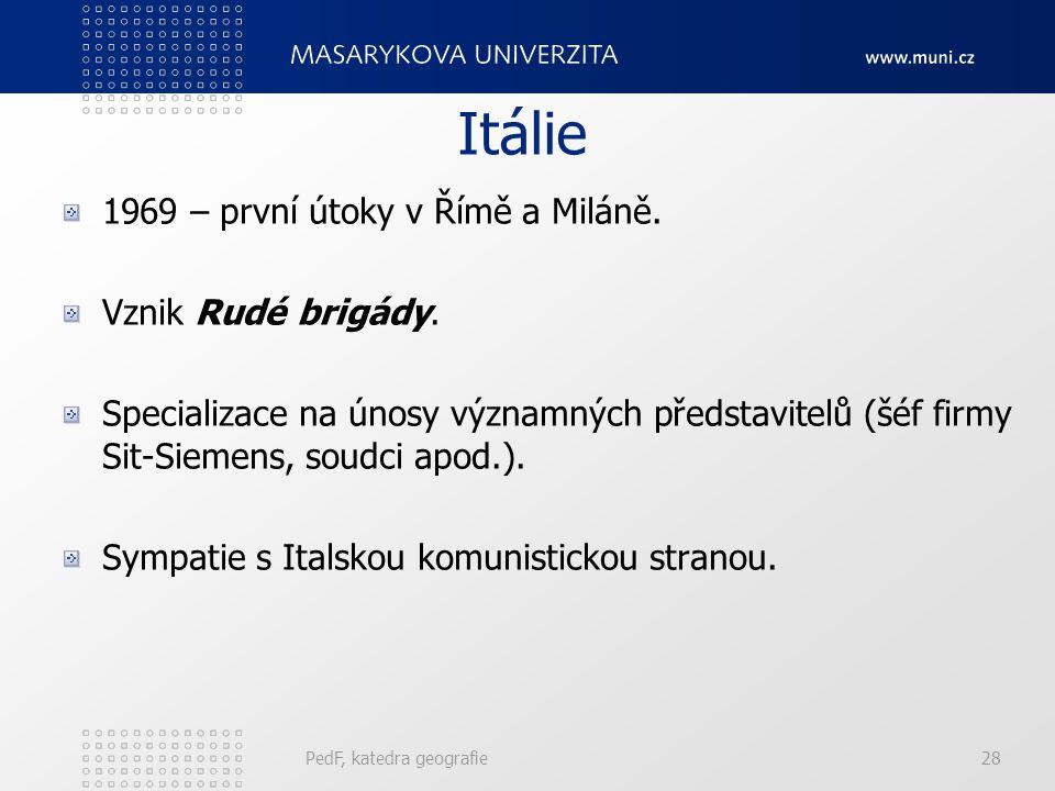 Itálie 1969 – první útoky v Římě a Miláně. Vznik Rudé brigády. Specializace na únosy významných představitelů (šéf firmy Sit-Siemens, soudci apod.). S