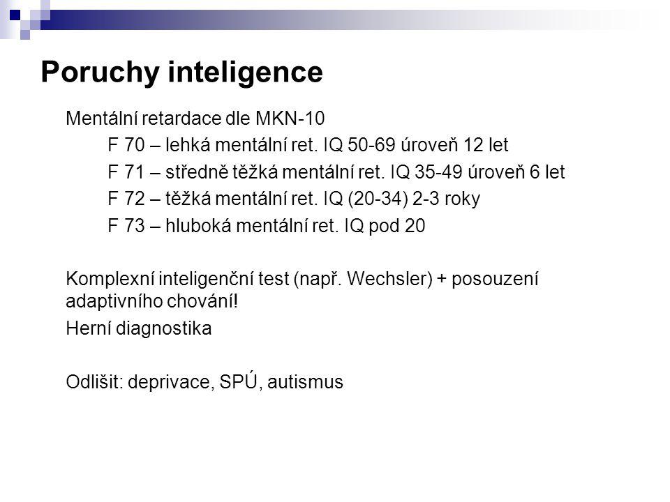 Poruchy inteligence Mentální retardace dle MKN-10 F 70 – lehká mentální ret.