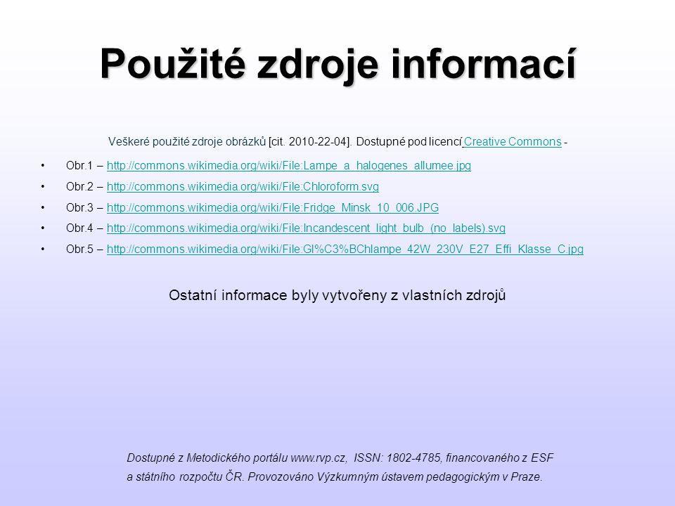 Použité zdroje informací Veškeré použité zdroje obrázků [cit. 2010-22-04]. Dostupné pod licencí Creative Commons -Creative Commons Obr.1 – http://comm