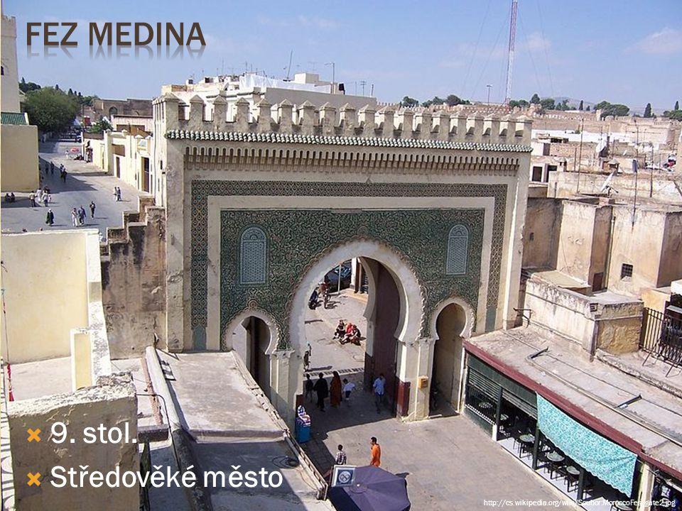  9. stol.  Středověké město http://cs.wikipedia.org/wiki/Soubor:MoroccoFes_gate2.jpg