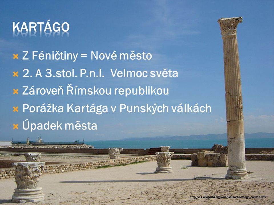  Z Féničtiny = Nové město  2. A 3.stol. P.n.l.