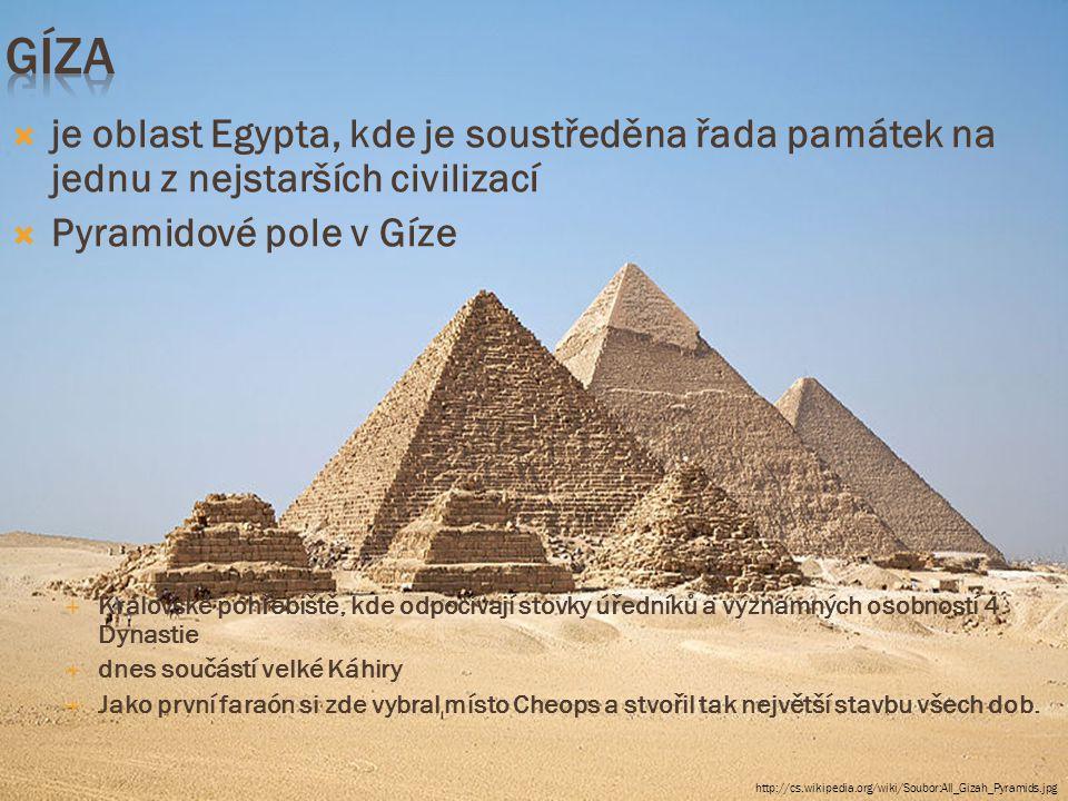  Chufuova pyramida  Div světa  4500 let  138 m vysoká  2,5mil vápencových kvádrů  Čtvercový půdorys  Uvnitř nenalezena žádná těla  Na špici byl zlacený kámen  Stavěla se 20 let http://cs.wikipedia.org/wiki/Soubor:Cheops_pyramid_01.jpg
