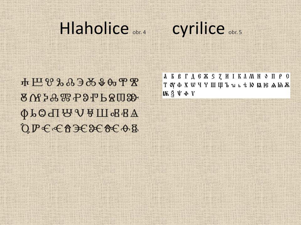 Hlaholice obr. 4 cyrilice obr. 5