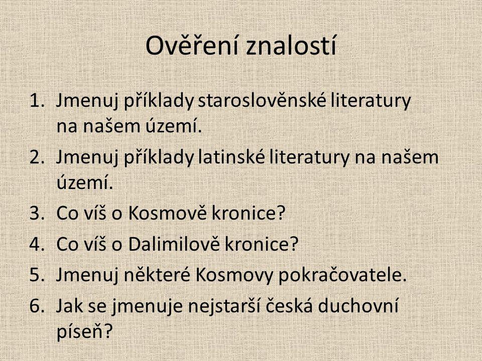 Ověření znalostí 1.Jmenuj příklady staroslověnské literatury na našem území.