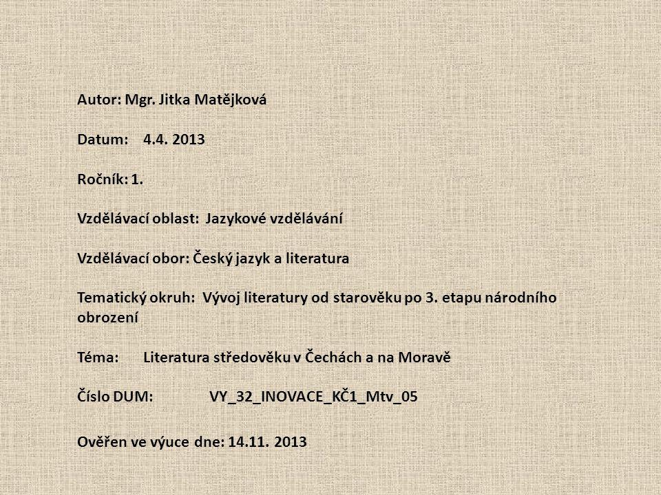 Autor: Mgr. Jitka Matějková Datum: 4.4. 2013 Ročník: 1.