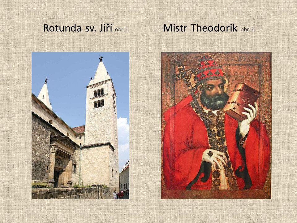 Rotunda sv. Jiří obr. 1 Mistr Theodorik obr. 2