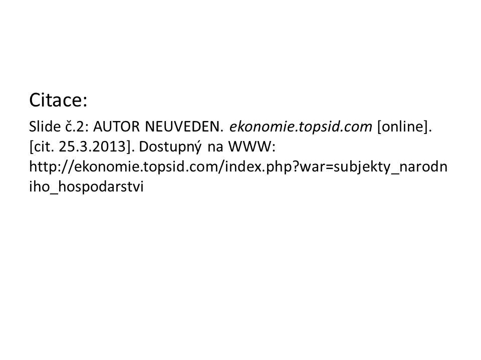Citace: Slide č.2: AUTOR NEUVEDEN. ekonomie.topsid.com [online].