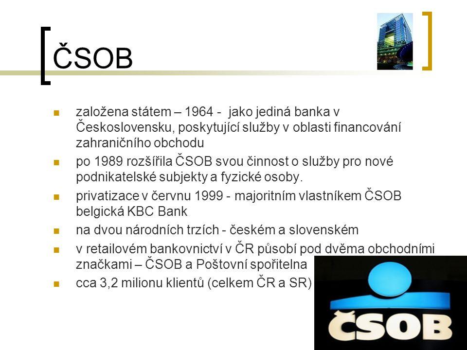 ČSOB založena státem – 1964 - jako jediná banka v Československu, poskytující služby v oblasti financování zahraničního obchodu po 1989 rozšířila ČSOB