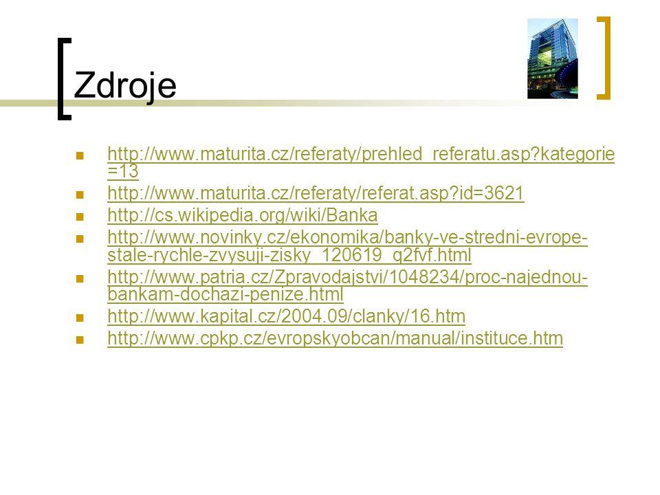 Zdroje http://www.maturita.cz/referaty/prehled_referatu.asp?kategorie =13 http://www.maturita.cz/referaty/prehled_referatu.asp?kategorie =13 http://ww