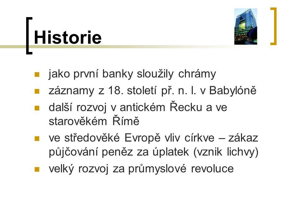 Historie jako první banky sloužily chrámy záznamy z 18. století př. n. l. v Babylóně další rozvoj v antickém Řecku a ve starověkém Římě ve středověké