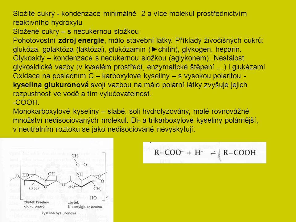 Složité cukry - kondenzace minimálně 2 a více molekul prostřednictvím reaktivního hydroxylu Složené cukry – s necukernou složkou Pohotovostní zdroj en