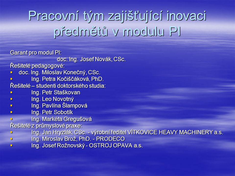 Pracovní tým zajišťující inovaci předmětů v modulu PI Garant pro modul PI: doc.