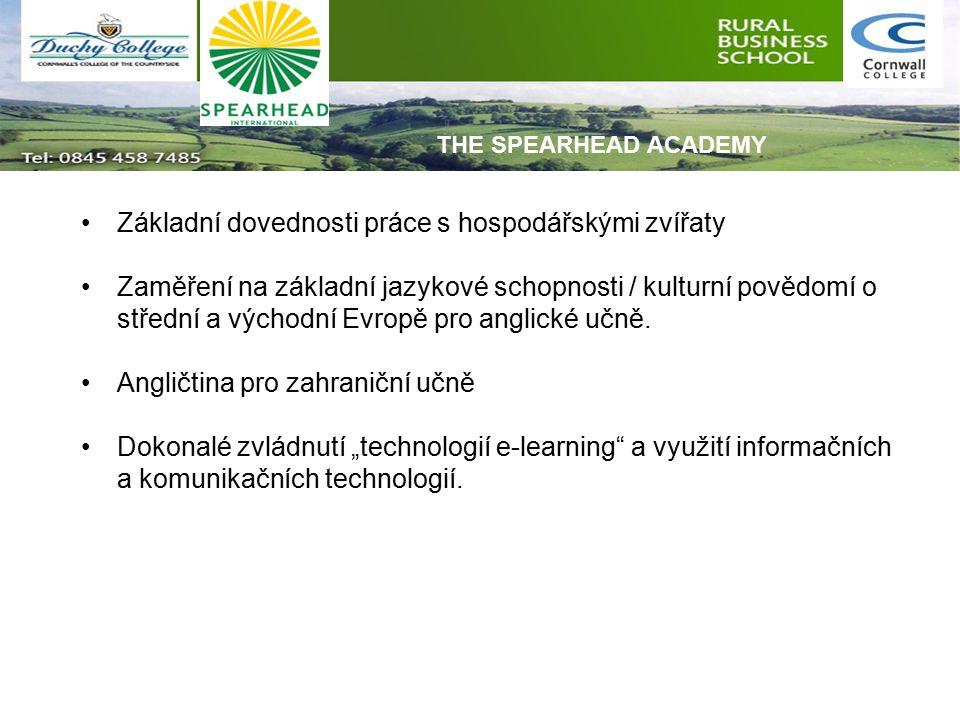 Základní dovednosti práce s hospodářskými zvířaty Zaměření na základní jazykové schopnosti / kulturní povědomí o střední a východní Evropě pro anglick