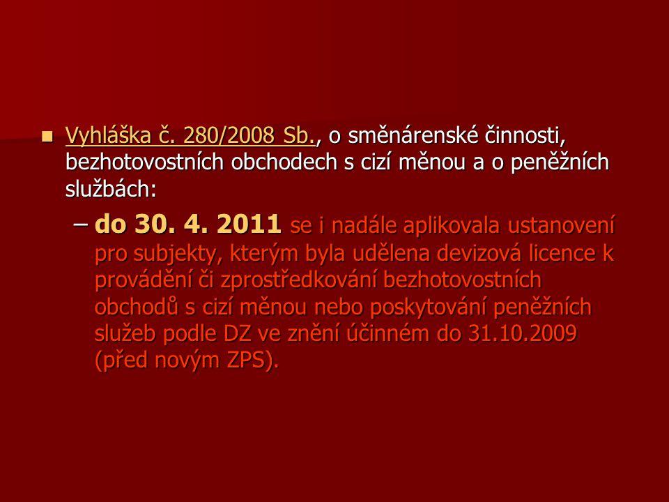 Vyhláška č. 280/2008 Sb., o směnárenské činnosti, bezhotovostních obchodech s cizí měnou a o peněžních službách: Vyhláška č. 280/2008 Sb., o směnárens