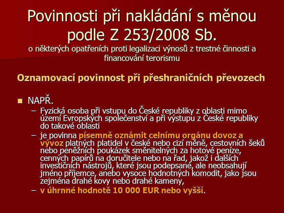 Povinnosti při nakládání s měnou podle Z 253/2008 Sb. o některých opatřeních proti legalizaci výnosů z trestné činnosti a financování terorismu Oznamo