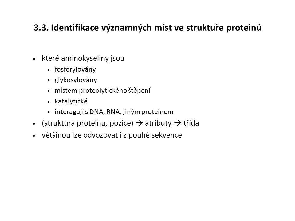 3.3. Identifikace významných míst ve struktuře proteinů které aminokyseliny jsou fosforylovány glykosylovány místem proteolytického štěpení katalytick