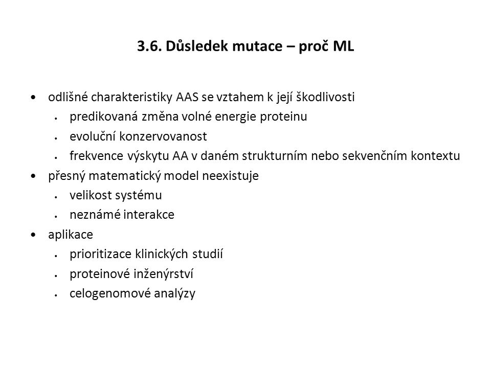 3.6. Důsledek mutace – proč ML odlišné charakteristiky AAS se vztahem k její škodlivosti predikovaná změna volné energie proteinu evoluční konzervovan