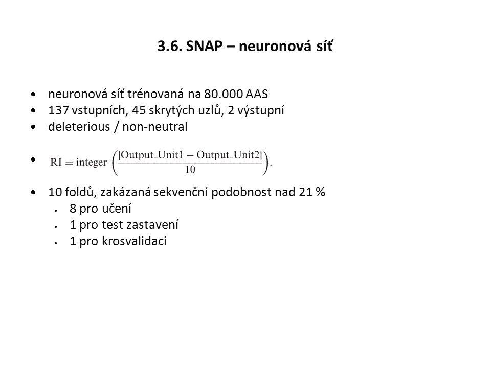 3.6. SNAP – neuronová síť neuronová síť trénovaná na 80.000 AAS 137 vstupních, 45 skrytých uzlů, 2 výstupní deleterious / non-neutral 10 foldů, zakáza