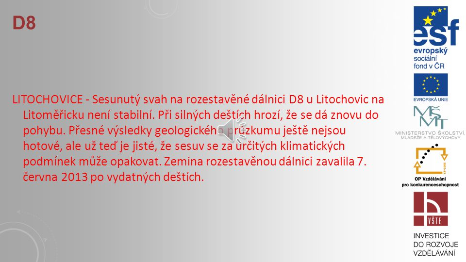 13Aktuální situace v oboru doprava a životní prostředí 13.1Dálnice D 8 13.2Letiště Vodochody
