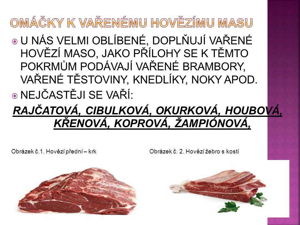 1) Jaké hovězí maso je nejhodnější k vaření; 2) Jaké používáme 2 TÚ při vaření hov.