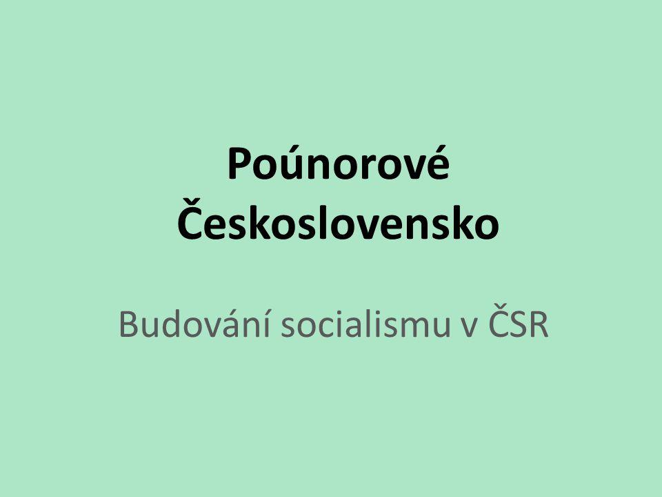 Poúnorové Československo Budování socialismu v ČSR