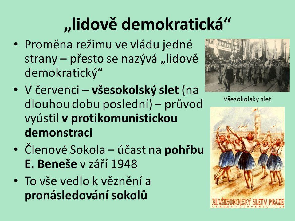 """""""lidově demokratická"""" Proměna režimu ve vládu jedné strany – přesto se nazývá """"lidově demokratický"""" V červenci – všesokolský slet (na dlouhou dobu pos"""