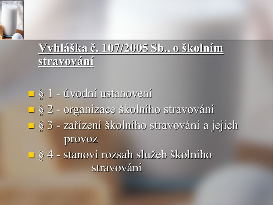 Vyhláška č.107/2005 Sb., o školním stravování Vyhláška č.