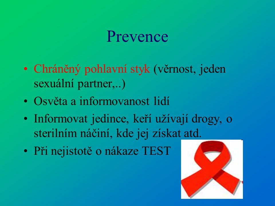 Prevence Chráněný pohlavní styk (věrnost, jeden sexuální partner,..) Osvěta a informovanost lidí Informovat jedince, keří užívají drogy, o sterilním n